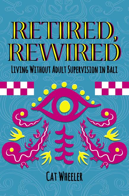 Retired, Rewired – Cat Wheeler Bali